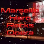 Marseille hard rocks opera bruno leydet